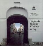 Mareckaitė, Gražina. Šiapus ir anapus Vilniaus vartų: veidai ir vaizdai. - Vilnius, 2009. Knygos viršelis