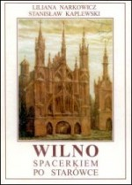 Narkowicz, Liliana, Kaplewski, Stanisław. Wilno. Spacerkiem po starówce. – Vilnius, 2001. Knygos viršelis