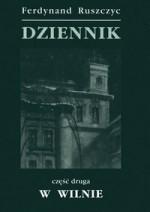 Ruszczyc, Ferdynand. Dziennik. – Cz. 2: W Wilnie, 1919-1932. – Warszawa, 1996. Knygos viršelis