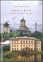Klimašauskienė, Teresa. Pavilnys, 1908-2008: Wileńska Kolonia Kolejowa. - Vilnius, 2008. Knygos viršelis