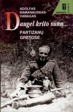 Ramanauskas-Vanagas, Adolfas. Daugel krito sūnų... : partizanų gretose. – Vilnius, 1999. Knygos viršelis