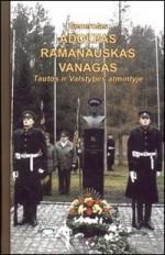 Generolas Adolfas Ramanauskas Vanagas tautos ir valstybės atmintyje. – Kaunas, 2007.  Knygos viršelis. Viršelyje – paminklas Nemenčinėje