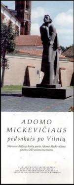 Adomo Mickevičiaus pėdsakais po Vilnių. - [Vilnius, 1998]. Lankstinio viršelis
