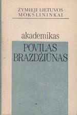 Akademikas Povilas Brazdžiūnas. – Vilnius, 1992. Knygos viršelis