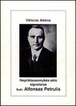Alekna, Viktoras. Nepriklausomybės akto signataras kun. Alfonsas Petrulis. – Trakai-Vilnius, 1996. Knygos viršelis