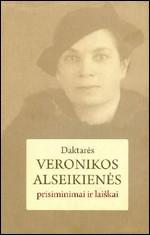 Alseikienė, Veronika. Daktarės Veronikos Alseikienės prisiminimai ir laiškai. – Vilnius, 2010. Knygos viršelis