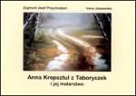 Przychodzeń, Zygmunt Józef,  Jaszewska, Irena. Anna  Krepsztul z Taboryszek i jej malarstwo. - [2001]. Knygos viršelis