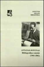 Antanas Jonynas: bibliografijos rodyklė (1981-2002). - Vilnius, 2003. Knygos viršelis