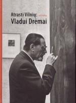 Atrasti Vilnių: skiriama Vladui Drėmai. – Vilnius, 2010. Knygos viršelis
