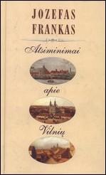 Frank, Joseph. Atsiminimai apie Vilnių. - Vilnius, 2001. Knygos viršelis