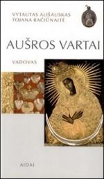 Ališauskas, Vytautas, Račiūnaitė, Tojana. Aušros Vartai: vadovas. – Vilnius, 2003. Knygos viršelis
