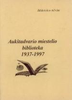 Aukštadvario miestelio biblioteka 1937-1997. – Trakai, 1998. Knygos viršelis