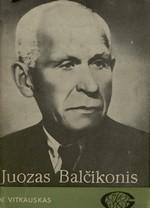 Vitkauskas, Vytautas. Juozas Balčikonis. – Kaunas, 1985. Knygos viršelis