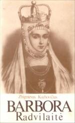 Kuchovičius, Zbignievas.  Barbora Radvilaitė. – Vilnius,  1991. Knygos viršelis