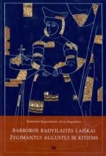Ragauskienė, Raimonda, Ragauskas, Aivas. Barboros Radvilaitės laiškai Žygimantui Augustui ir kitiems. – Vilnius, 2001. Knygos viršelis