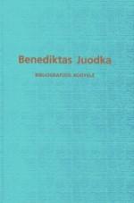 Benediktas Juodka: bibliografijos rodyklė. - Vilnius, 2002. Knygos viršelis