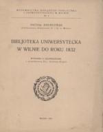Brensztejn, Michał. Bibljoteka Uniwersytecka w Wilnie do roku 1832. – Vilnius, 1925. Knygos viršelis