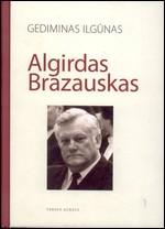 Ilgūnas, Gediminas. Algirdas Brazauskas. – Vilnius, 2009.  Knygos viršelis