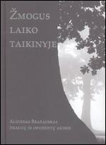 Žmogus laiko taikinyje: Algirdas Brazauskas draugų ir oponentų akimis. – Vilnius, 2013. Knygos viršelis