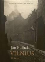 Bułhak, Jan. Vilnius. – Kn. 3:  Įvykiai ir žmonės. Apylinkės. –  Vilnius, 2011. Knygos viršelis