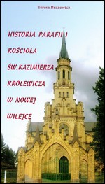 Brazewicz, Teresa. Historia parafii i kościoła św. Kazimierza Królewicza w Nowej Wilejce. – Wilno, 2011.