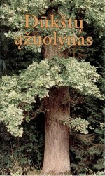 Dūkštų ąžuolynas. – [Kaunas], 2004. Knygos viršelis