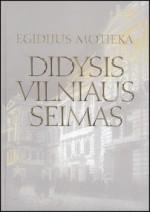Motieka, Egidijus. Didysis Vilniaus seimas. – Vilnius,  2005. Knygos viršelis