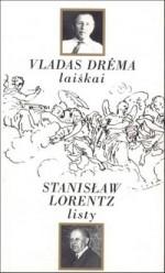 Vladas Drėma. Stanisław Lorentz. Laiškai=Listy. − Vilnius, 1998. Knygos viršelis