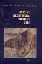 Kostanian, Rachelė. Dvasinė rezistencija Vilniaus gete. - Vilnius, 2006. Knygos viršelis