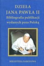 Dzieła Jana Pawła II = Works of John Paul II : bibliografia  publikacji wydanych poza  Polską. – Warszawa, 2005.  Knygos viršelis