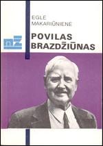 Makariūnienė, Eglė. Povilas Brazdžiūnas. – Kaunas, 1990. Knygos viršelis