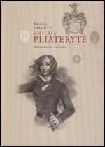 Liegutė, Emilija. Emilija Pliaterytė: dokumentinė apysaka. – Vilnius, 2006. Knygos viršelis