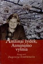 Amžinai žydėk, Atminimo vyšnia: knyga apie Eugeniją Šimkūnaitę. – Vilnius, 2006. Knygos viršelis