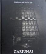 Juodvalkis, Leonas. Gariūnai. − [Vilnius], 2008. Knygos viršelis