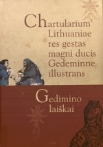 Chartularium Lithuaniae res gestas magni ducis Gedeminne illustrans = Gedimino laiškai. – Vilnius, 2003. Knygos viršelis