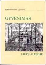 Narbutaitė-Lipovienė, Sigita. Gyvenimas Liepų alėjoje. – Ukmergė, 2003. Knygos viršelis