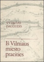 Daugudis, Vytautas. Iš Vilniaus miesto praeities. - Vilnius, 1993. Knygos viršelis