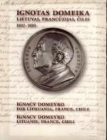 Ignotas Domeika Lietuvai, Prancūzijai, Čilei. – Vilnius, 2002. Knygos viršelis