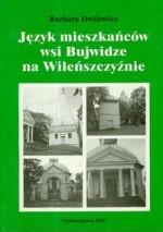Dwilewicz, Barbara.  Język mieszkańców wsi Bujwidze na Wileńszczyźnie. – Warszawa, 1997. Knygos viršelis