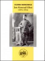 Narkowicz, Liliana. Jan Konrad Obst - publicysta, wydawca, historyk: (1876-1954). – Bydgoszcz, 2004.  Knygos viršelis