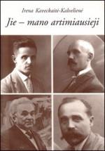 Kaveckaitė-Kalvelienė, Irena. Jie – mano artimiausieji. – Kaišiadorys, 2003. Knygos viršelis