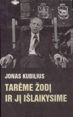 Kubilius, Jonas. Tarėme žodį ir jį išlaikysime. – Kaunas, 1996. Knygos viršelis
