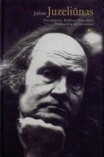 Julius Juzeliūnas: straipsniai, kalbos, pokalbiai, amžininkų atsiminimai. – Vilnius, 2002. Knygos viršelis