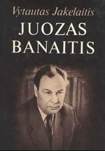 Jakelaitis, Vytautas. Juozas Banaitis. – Vilnius, 1986. Knygos viršelis