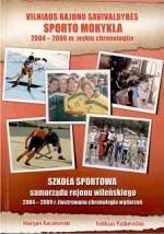 Kačanovski, Marijan. Vilniaus rajono savivaldybės sporto mokykla. – Vilnius, 2009. Knygos viršelis