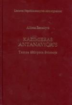 Žemaitytė, Aldona. Kazimieras Antanavičius: tamsa ištirpsta šviesoje. – Vilnius, 2006. Knygos viršelis
