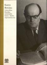 Kazys Boruta: Lietuviškasis  Brandas: asmenybės laisvė, iššūkis, neprisitaikymas. – Vilnius, 2005. Knygos viršelis
