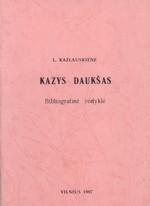 Kazys Daukšas: bibliografinė rodyklė. – Vilnius, 1997. Knygos viršelis