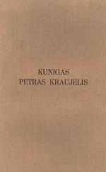 Kunigas Petras Kraujelis. – Vilnius, 1937. Knygos viršelis