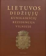 Lietuvos didžiųjų kunigaikščių rezidencija Vilniuje. – Vilnius, 2010. Knygos viršelis